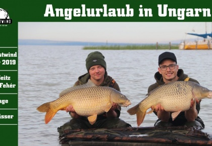 Angelurlaub in Ungarn - Team Ostwind on Tour 2019 // Karpfenangeln // Carpfishing